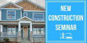 New Construction Seminar, Monday Feb 5th – Free!