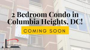 Coming Soon: 2 Bedroom Condo in Columbia Heights!
