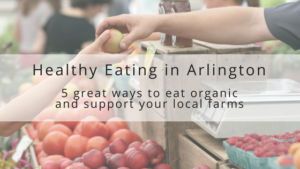 From Health-Fad to Health-Style: 5 Great Ways to Get Your Health Food Fix in Arlington in 2018